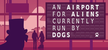 An Airport for Aliens Currently Run by Dogs Download Game